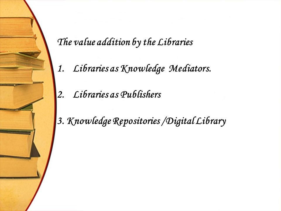 The value addition by the Libraries