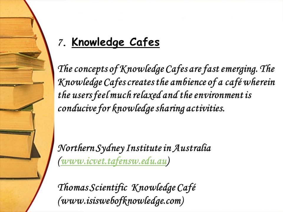7. Knowledge Cafes
