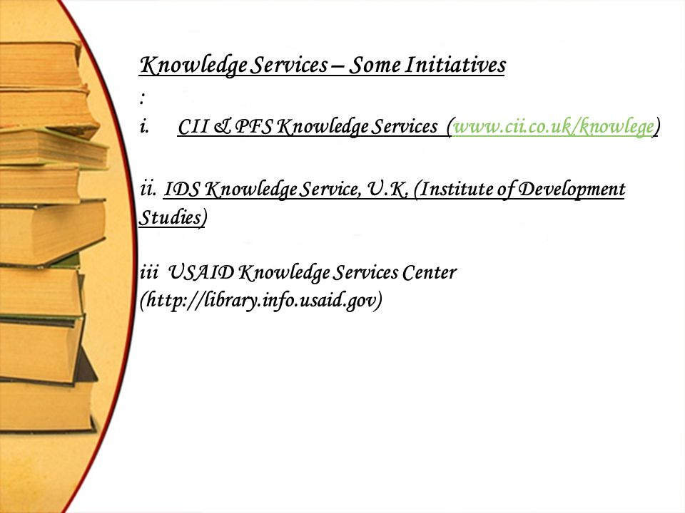 Knowledge Services – Some Initiatives :