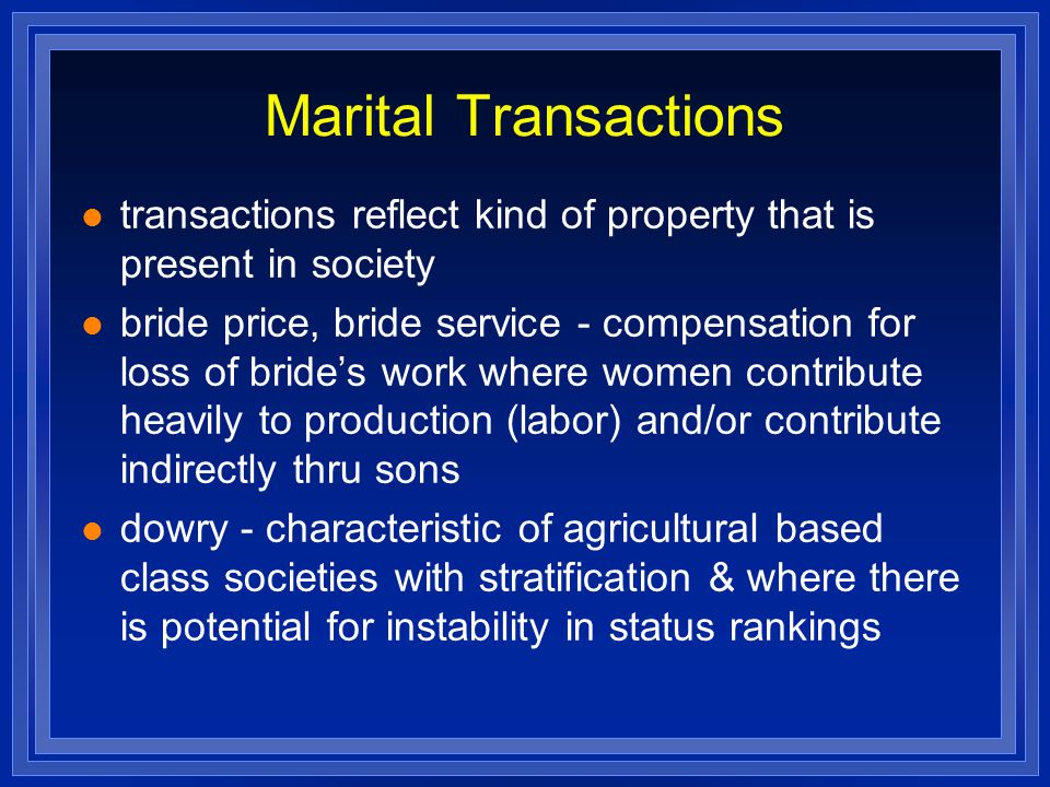 Marital Transactions transactions reflect kind of property that is present in society.