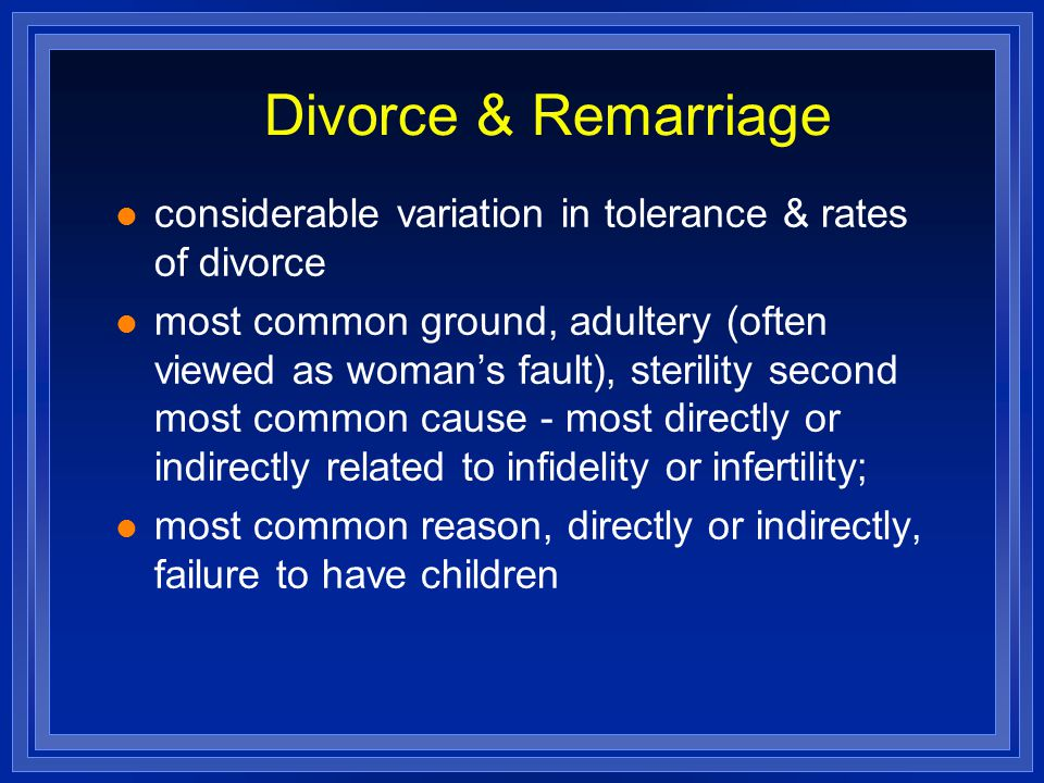 Divorce & Remarriage considerable variation in tolerance & rates of divorce.