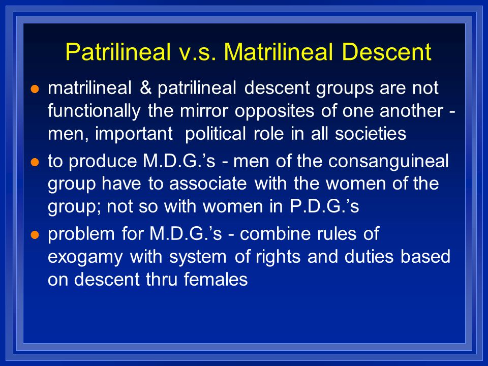 Patrilineal v.s. Matrilineal Descent