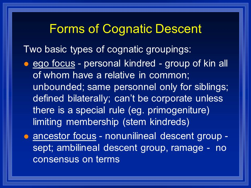 Forms of Cognatic Descent
