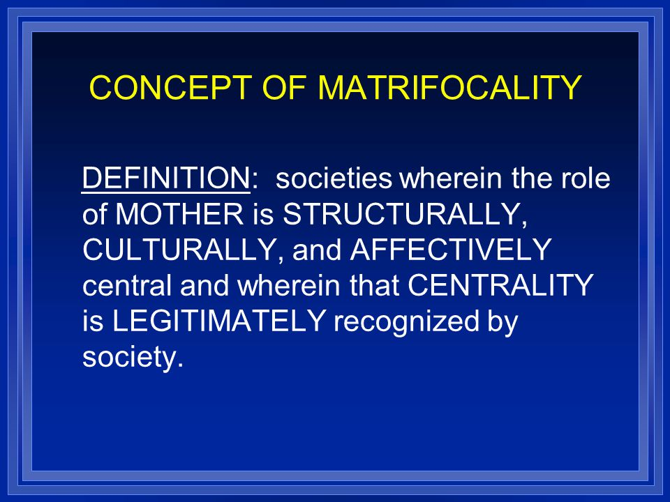 CONCEPT OF MATRIFOCALITY