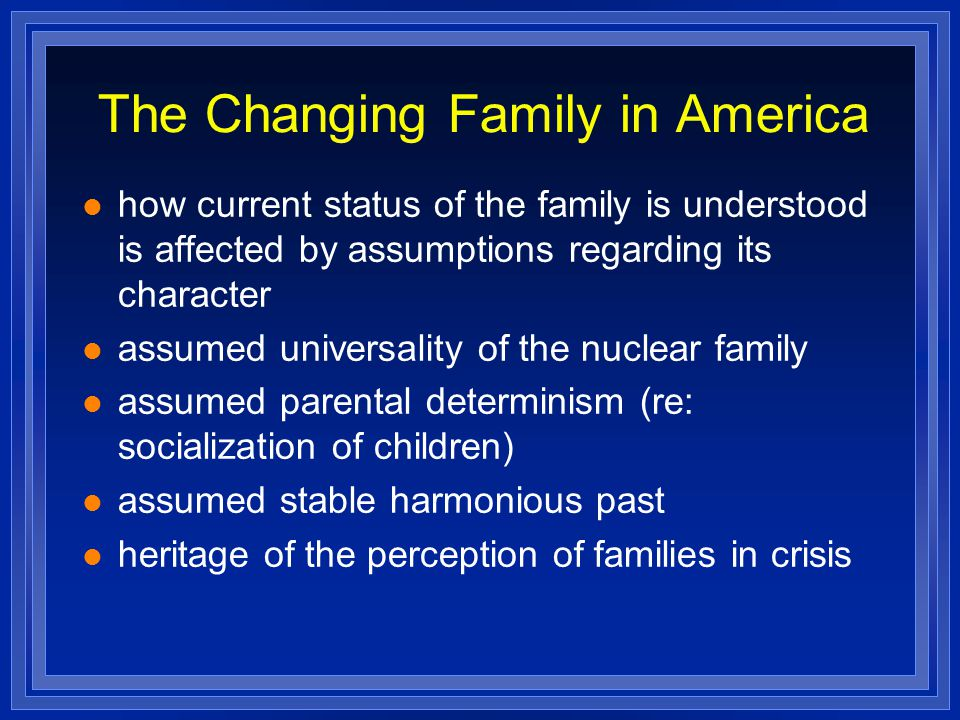 The Changing Family in America