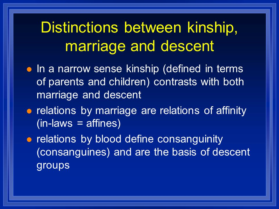 Distinctions between kinship, marriage and descent