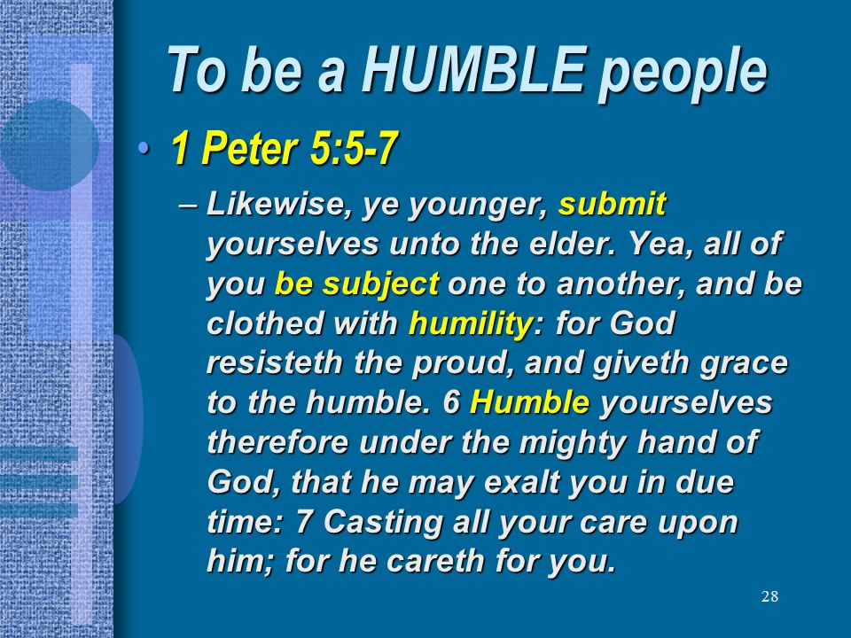 To be a HUMBLE people 1 Peter 5:5-7