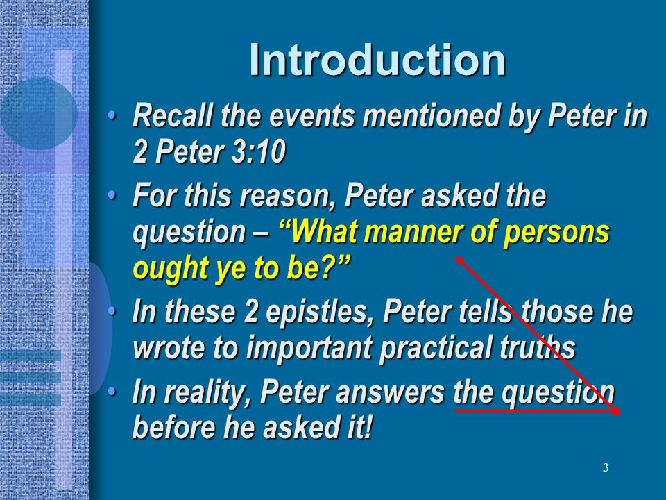Introduction Recall the events mentioned by Peter in 2 Peter 3:10