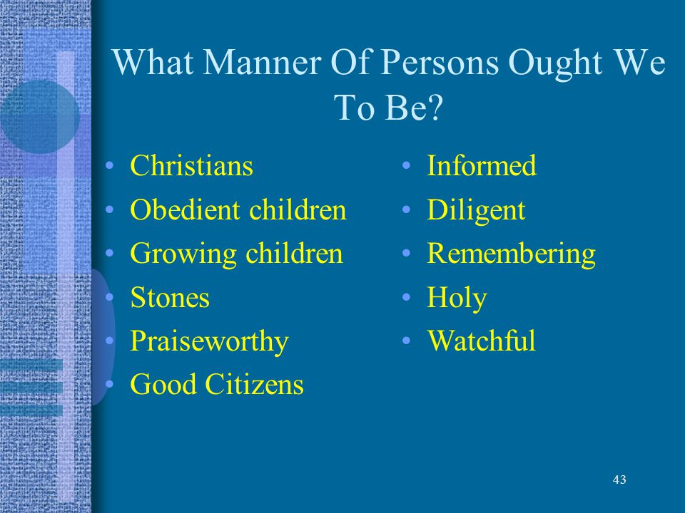 What Manner Of Persons Ought We To Be
