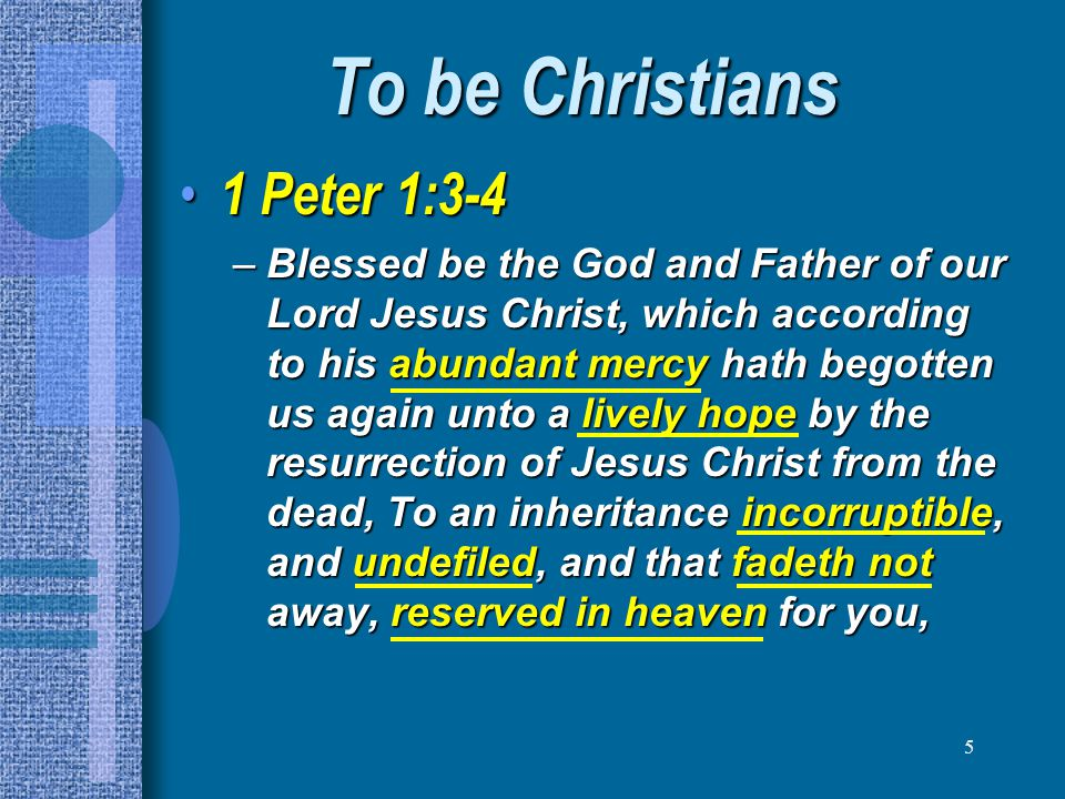 To be Christians 1 Peter 1:3-4