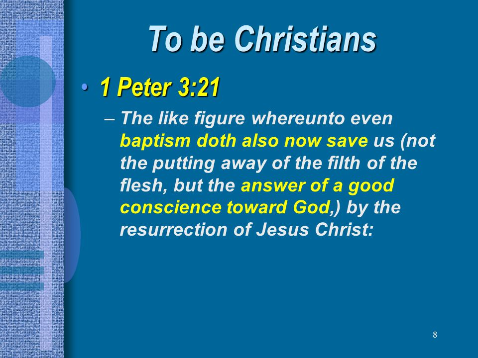 To be Christians 1 Peter 3:21