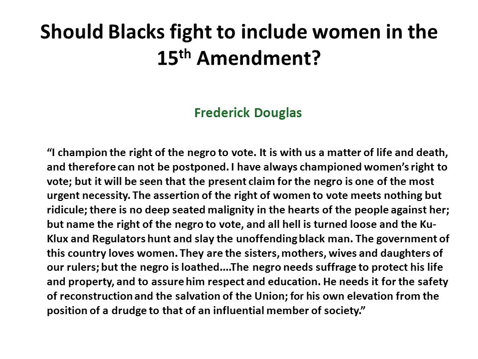 Should Blacks fight to include women in the 15th Amendment
