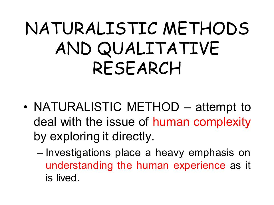 NATURALISTIC METHODS AND QUALITATIVE RESEARCH