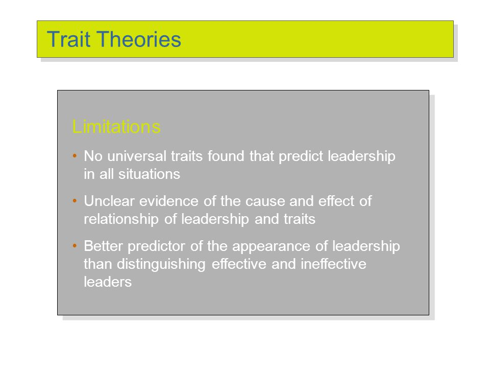 Trait Approach Traits (examples) Assumption: Leaders are born
