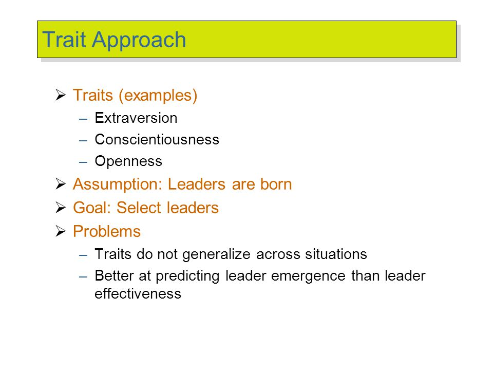 Behavioral Approach Assumption: Leaders can be trained