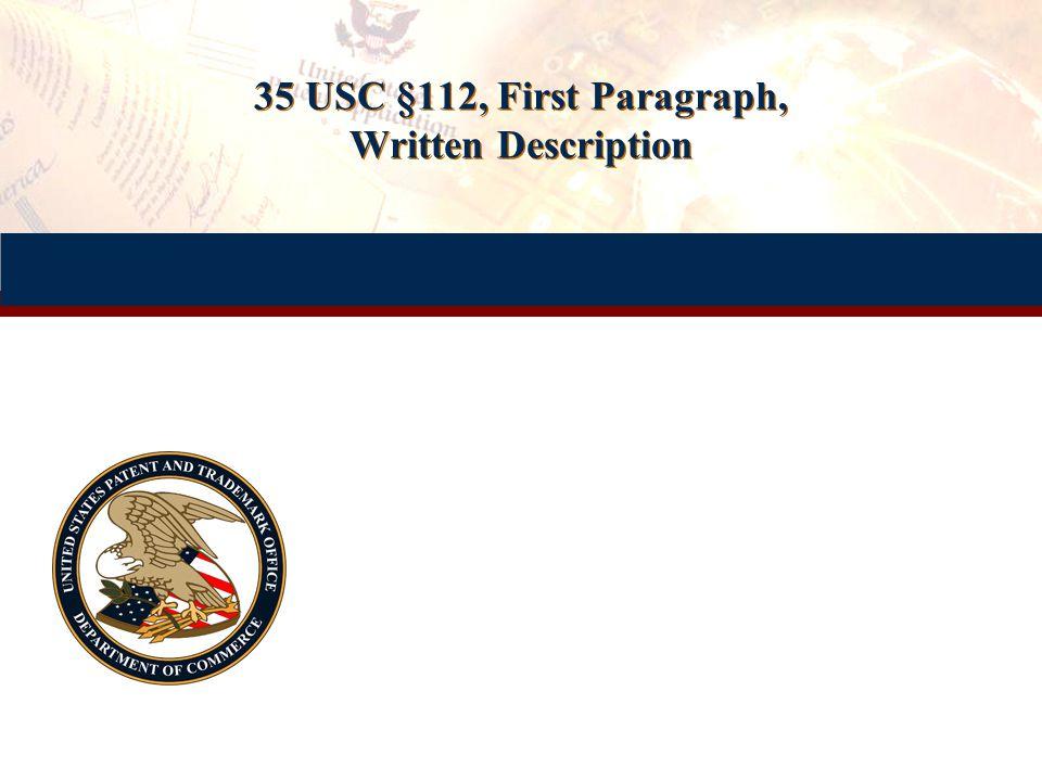 35 USC §112, First Paragraph, Written Description
