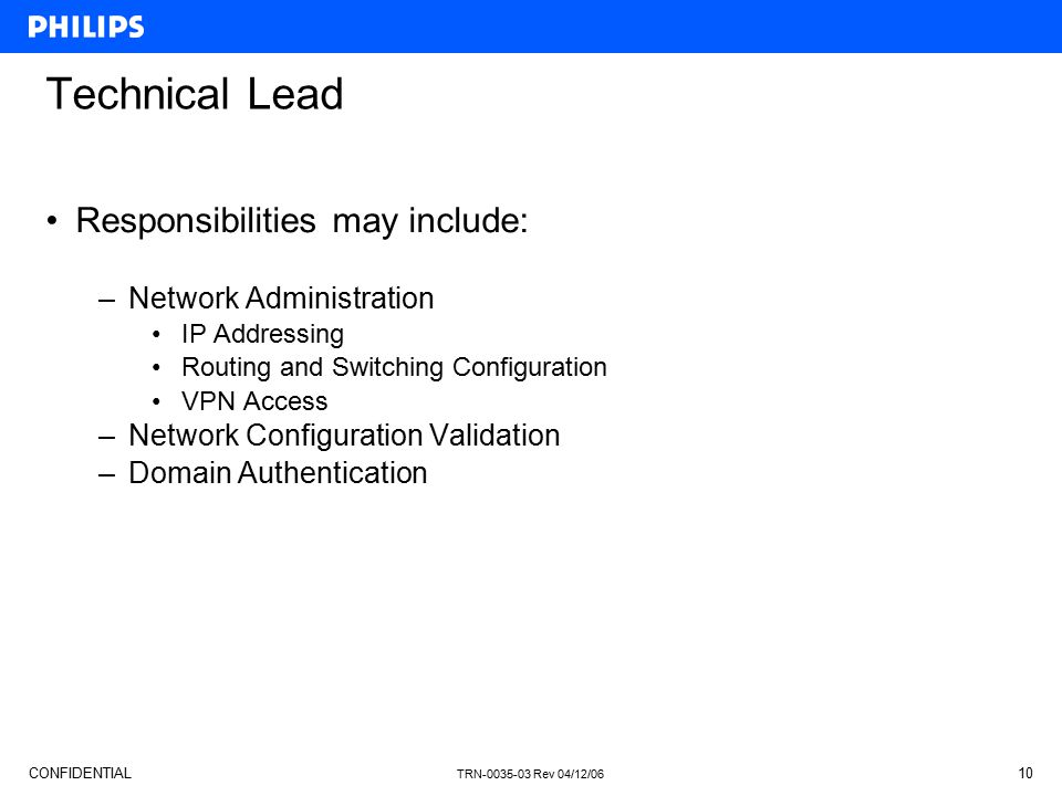Technical Lead Responsibilities may include: Network Administration