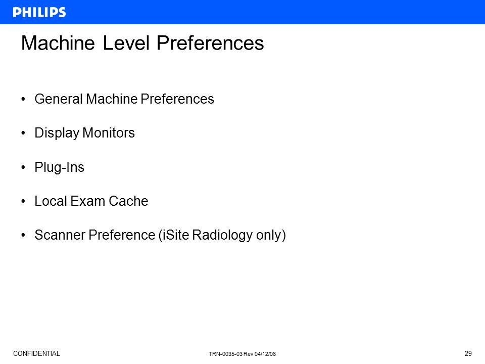 Machine Level Preferences