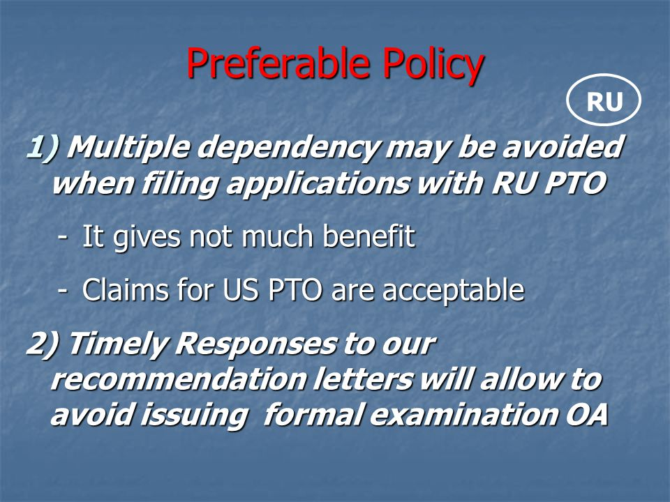 Preferable Policy RU. Multiple dependency may be avoided when filing applications with RU PTO. It gives not much benefit.