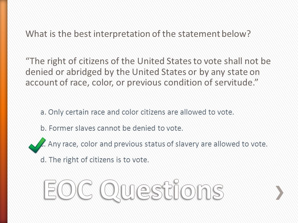 EOC Questions What is the best interpretation of the statement below
