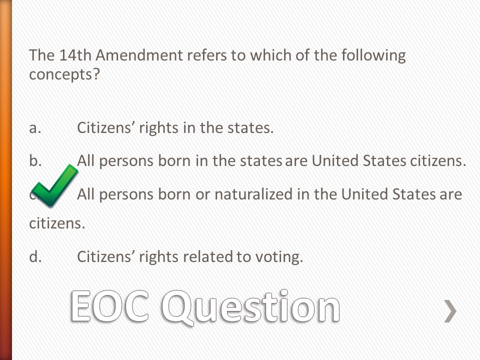 The 14th Amendment refers to which of the following concepts. a