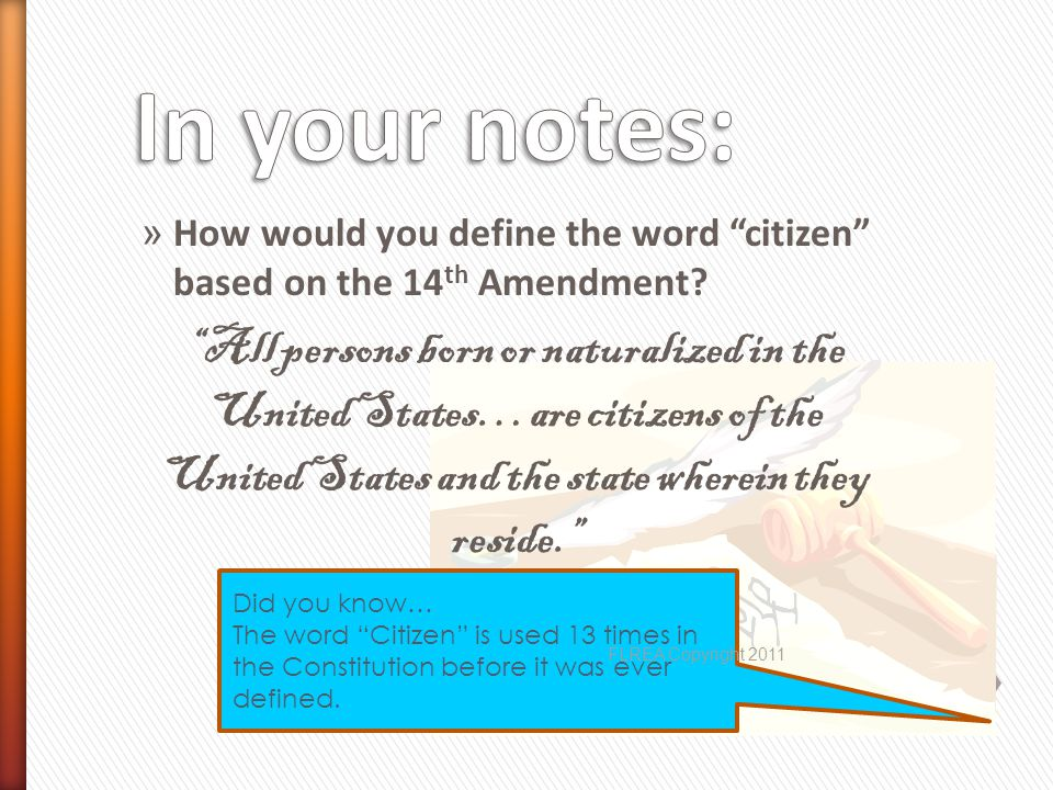In your notes: How would you define the word citizen based on the 14th Amendment
