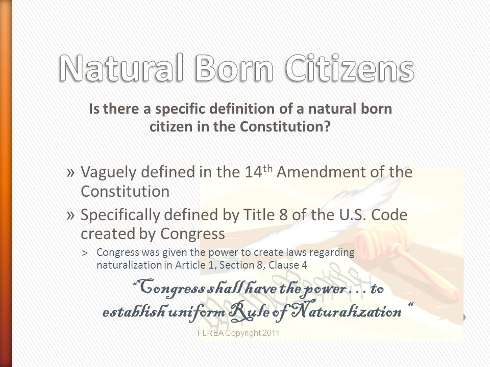 Natural Born Citizens Is there a specific definition of a natural born citizen in the Constitution