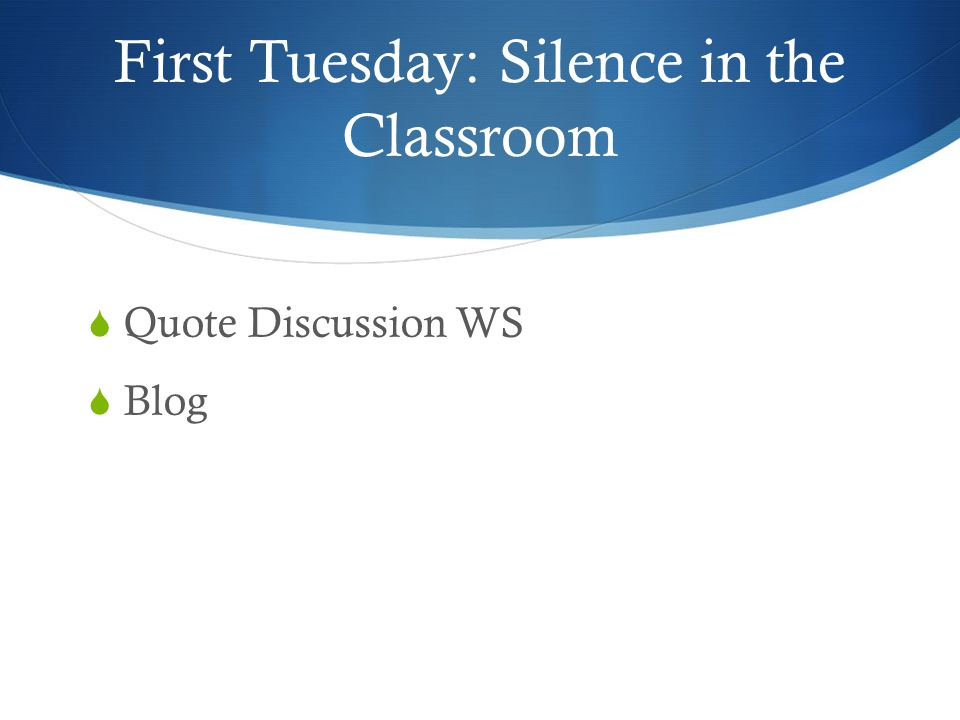 First Tuesday: Silence in the Classroom