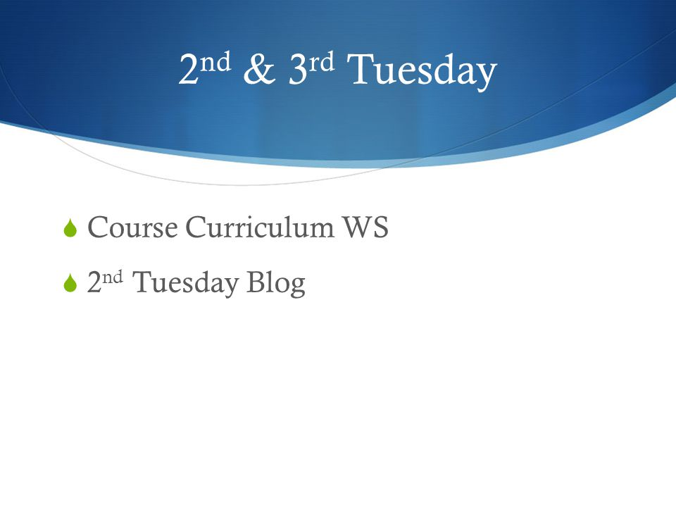 2nd & 3rd Tuesday Course Curriculum WS 2nd Tuesday Blog