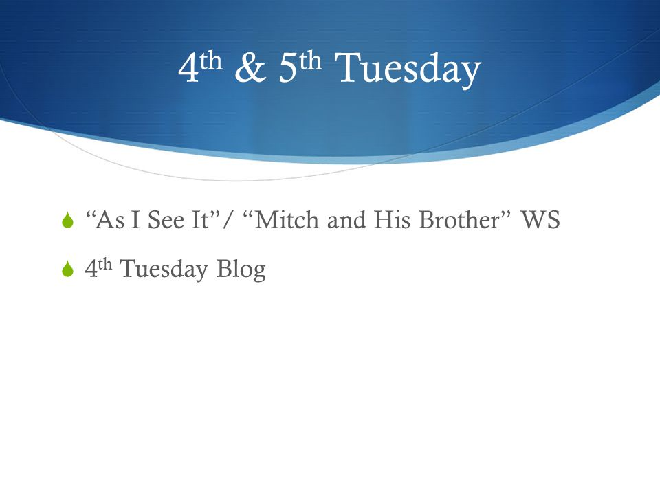 4th & 5th Tuesday As I See It / Mitch and His Brother WS