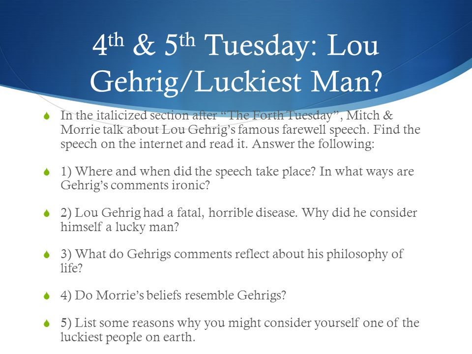 4th & 5th Tuesday: Lou Gehrig/Luckiest Man