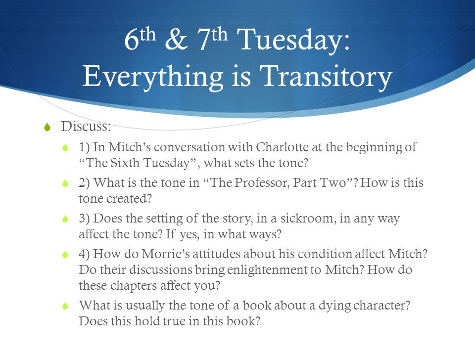 6th & 7th Tuesday: Everything is Transitory
