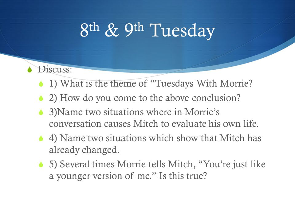 aphorisms in tuesdays with morrie essay Aphorisms in tuesdays with morrie essay accept what you are able to make and what you are non able to make  ( albom 18 ) is the first and one of the most major apothegms in tuesdays with morrie.
