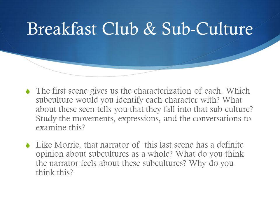 Breakfast Club & Sub-Culture