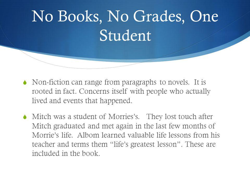 No Books, No Grades, One Student