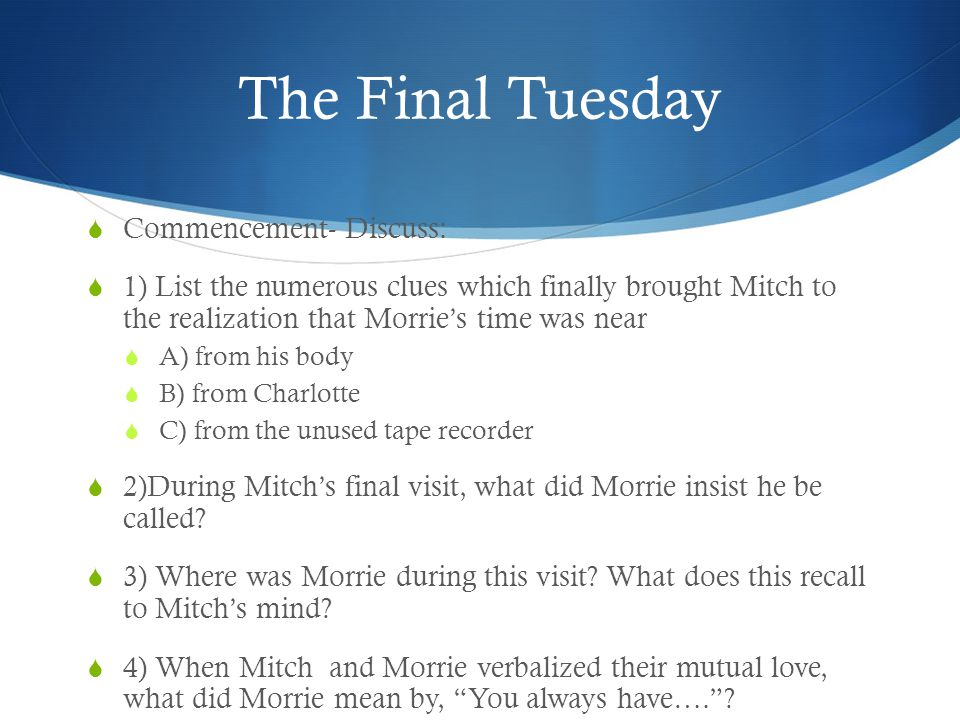The Final Tuesday Commencement- Discuss: