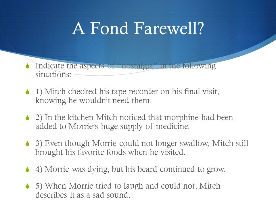 A Fond Farewell Indicate the aspects of nostalgia in the following situations: