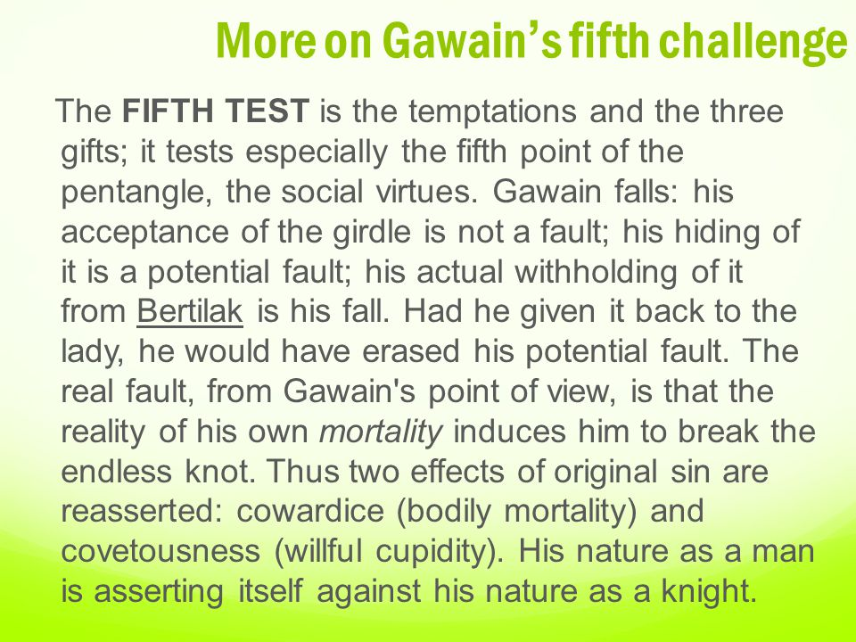 More on Gawain's fifth challenge