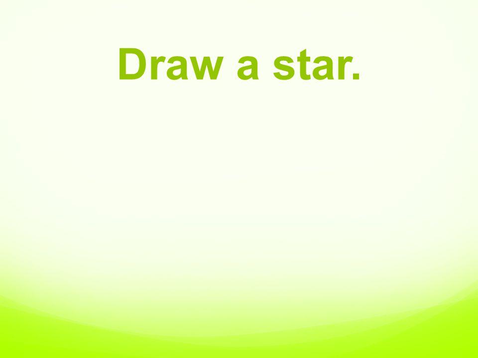 Draw a star.