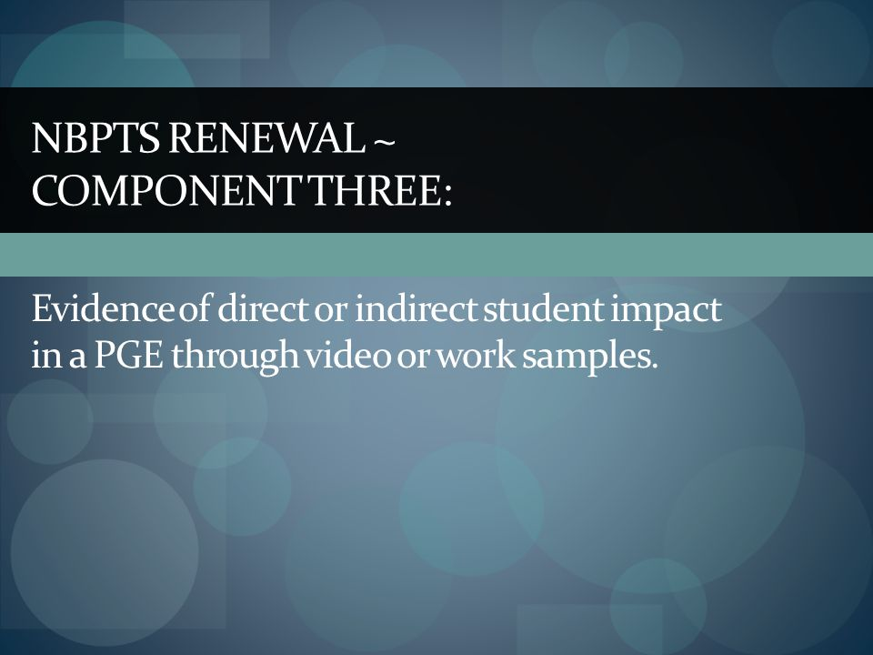 NBPTS RENEWAL ~ COMPONENT THREE: