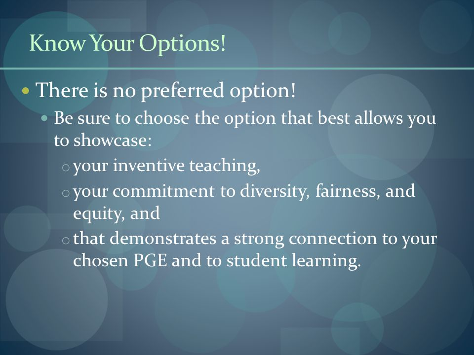 Know Your Options! There is no preferred option!