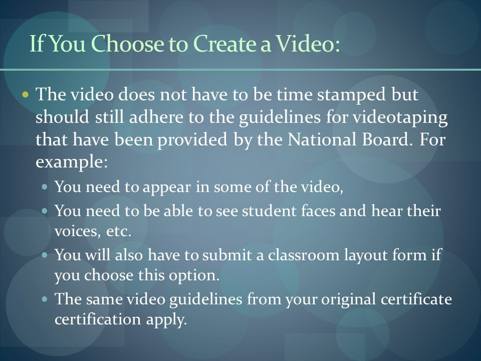 If You Choose to Create a Video:
