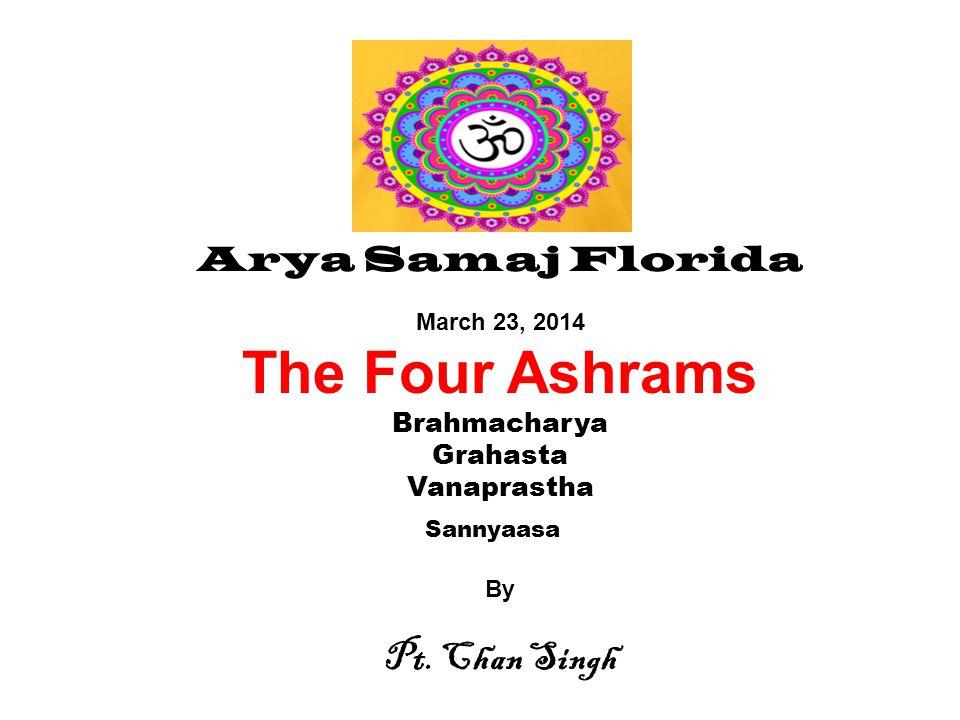 The Four Ashrams Pt. Chan Singh Arya Samaj Florida Brahmacharya
