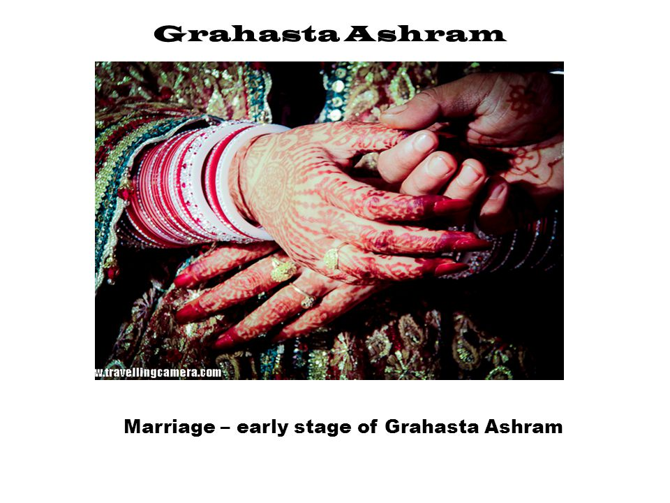 Marriage – early stage of Grahasta Ashram