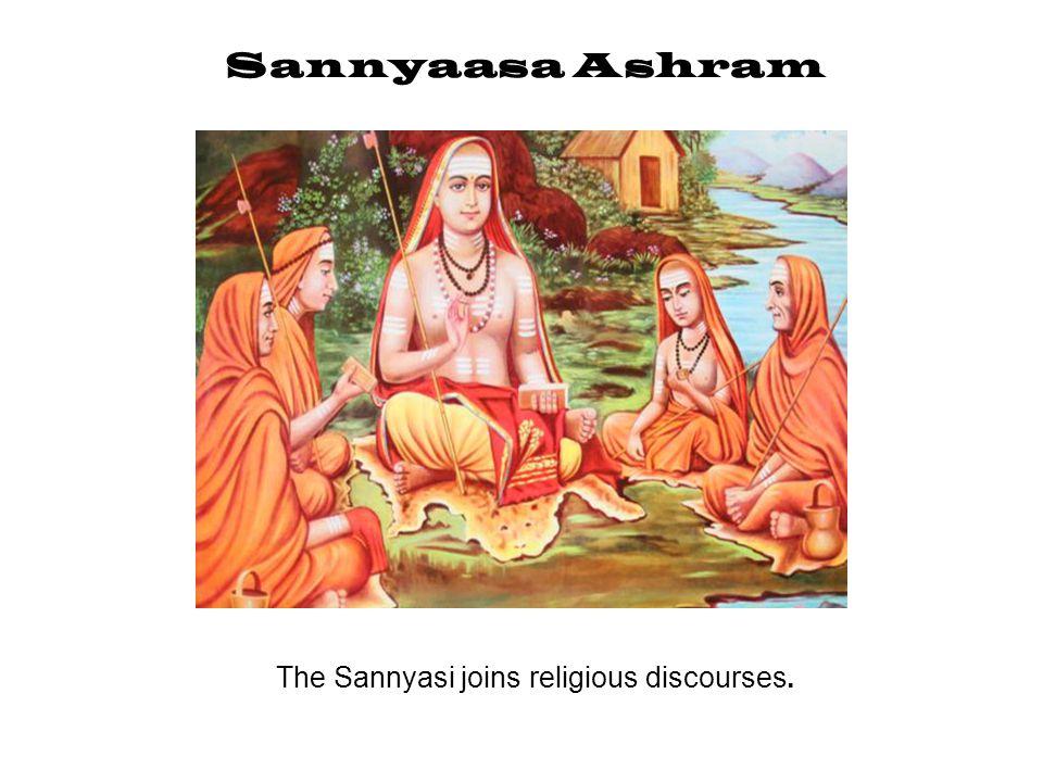 The Sannyasi joins religious discourses.