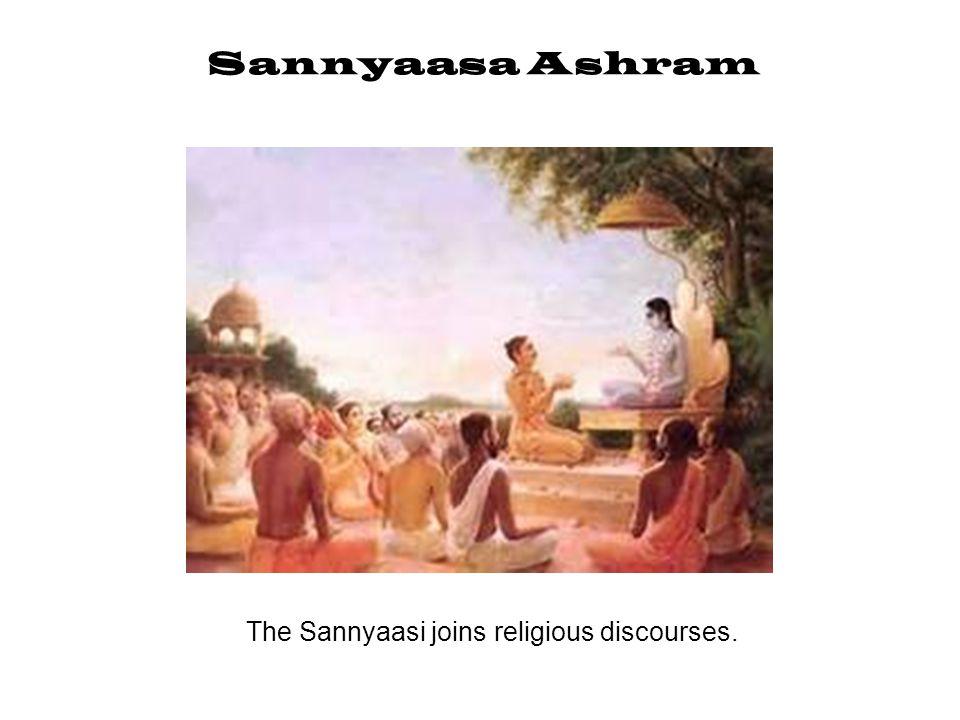 The Sannyaasi joins religious discourses.
