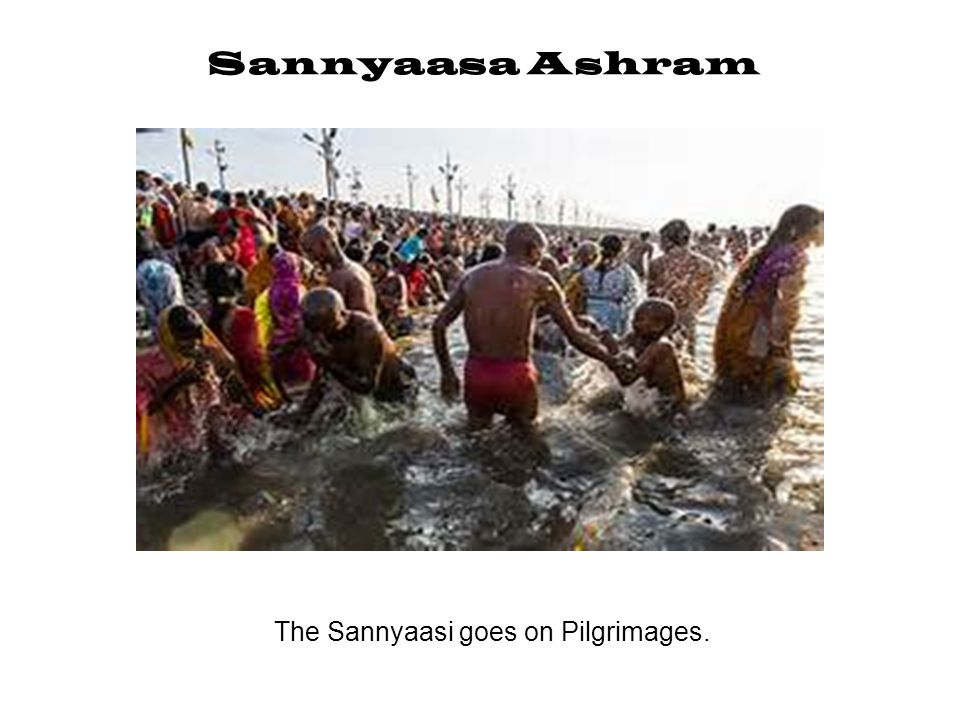 The Sannyaasi goes on Pilgrimages.