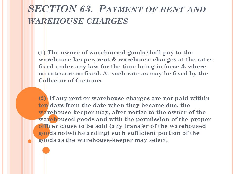 SECTION 63. Payment of rent and warehouse charges