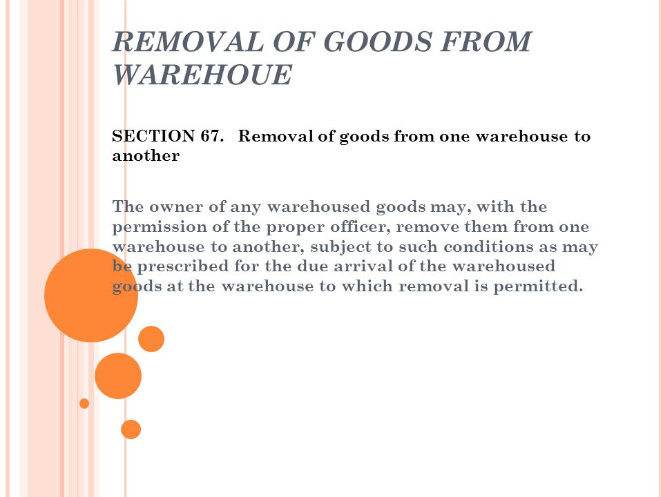 REMOVAL OF GOODS FROM WAREHOUE