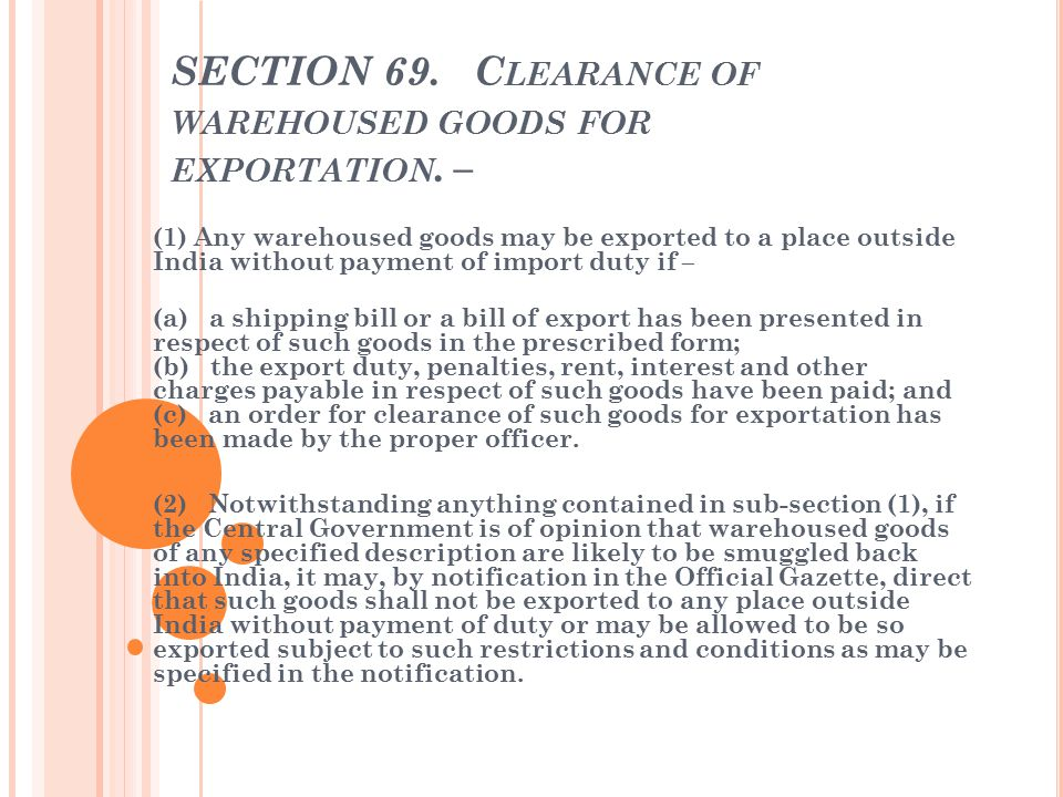 SECTION 69. Clearance of warehoused goods for exportation. –